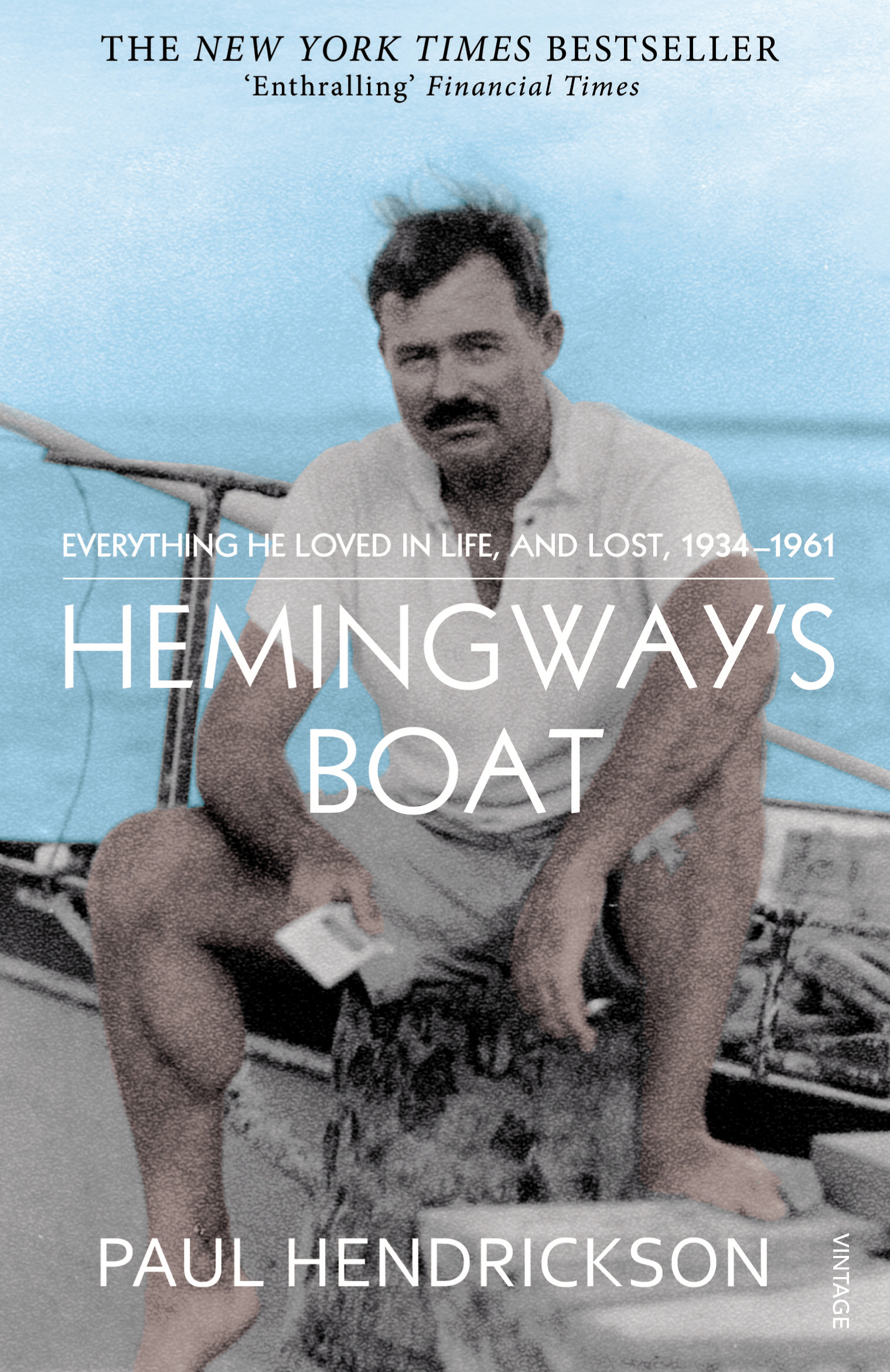 Hemingway's Boat Everything He Loved in Life,  and Lost,  1934-1961
