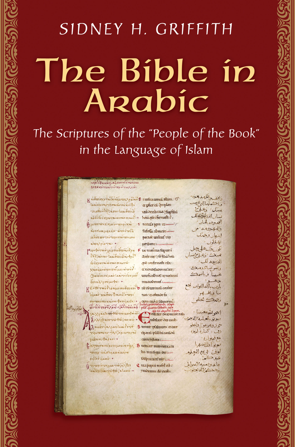 The Bible in Arabic The Scriptures of the 'People of the Book' in the Language of Islam