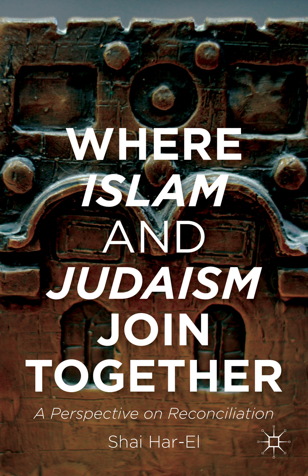 Where Islam and Judaism Join Together A Perspective on Reconciliation