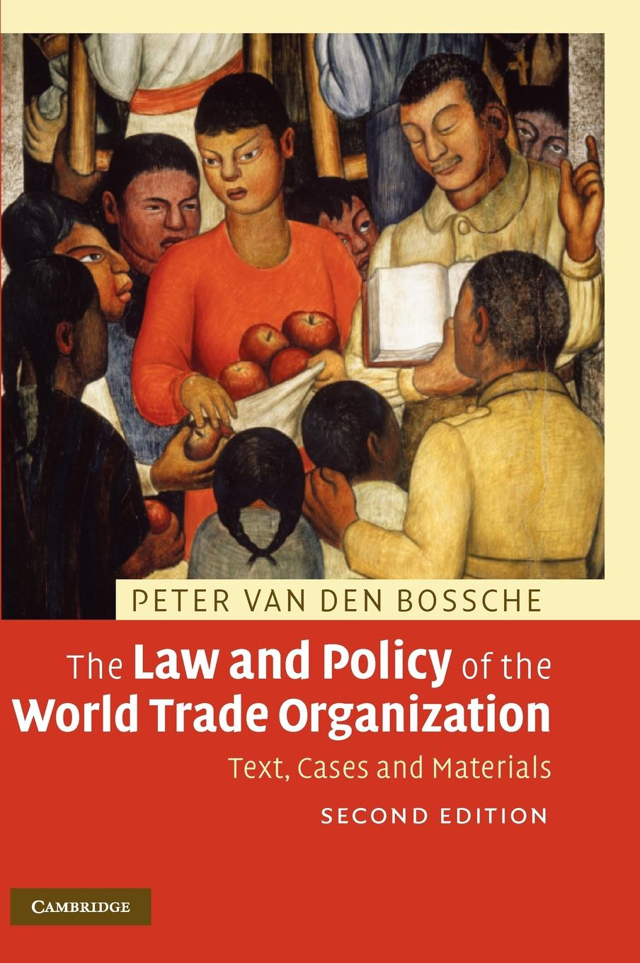 The Law and Policy of the World Trade Organization By: Van den Bossche, Peter