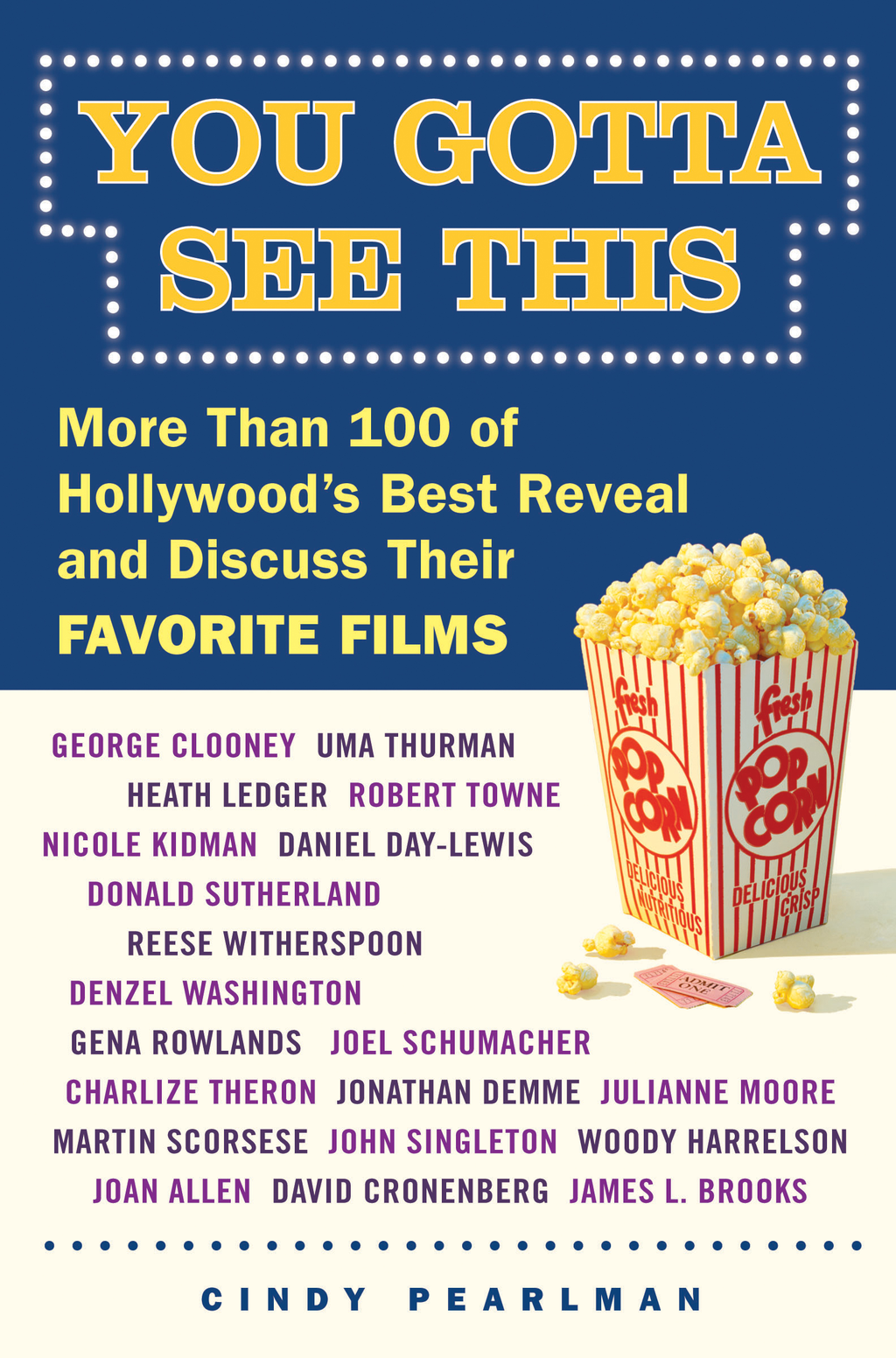 You Gotta See This More Than 100 of Hollywood's Best Reveal and Discuss Their Favorite Films