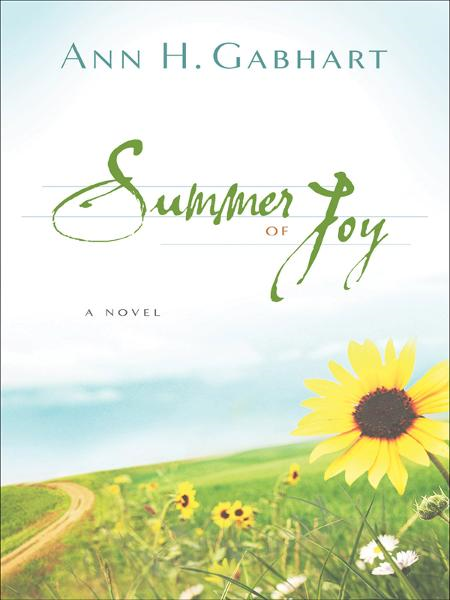 Summer of Joy By: Ann H. Gabhart