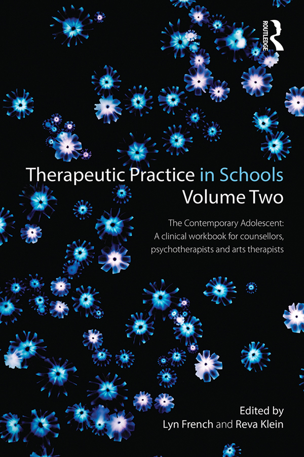 Therapeutic Practice in Schools Volume 2: The Contemporary Adolescent The Contemporary Adolescent:A Clinical Workbook for counsellors,  psychotherapist