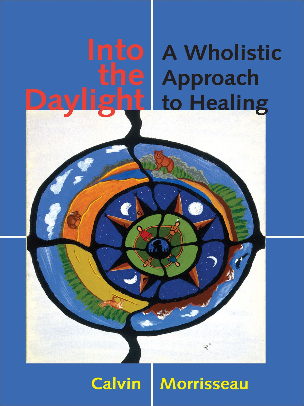 Into the Daylight By: Calvin Morrisseau