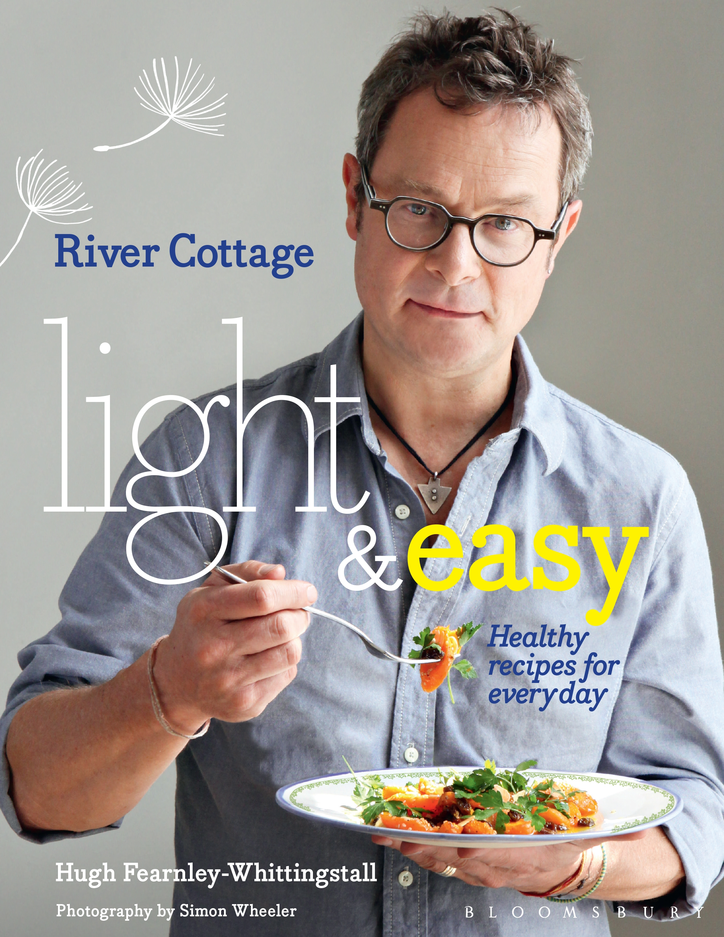 River Cottage Light & Easy Healthy Recipes for Every Day
