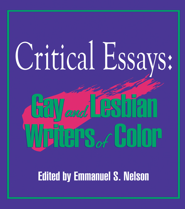 CRITICAL ESSAYS Gay and Lesbian Writers of Color