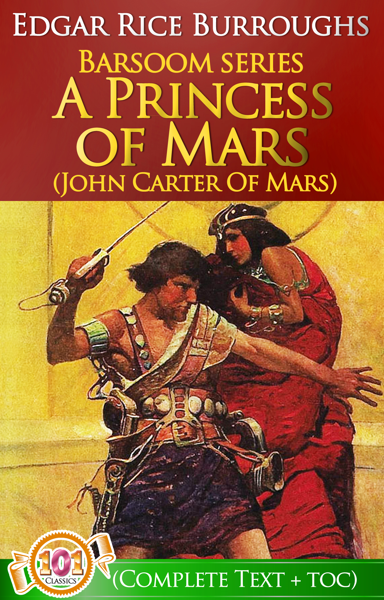 A Princess of Mars (Barsoom #1) By: Edgar Rice Burroughs