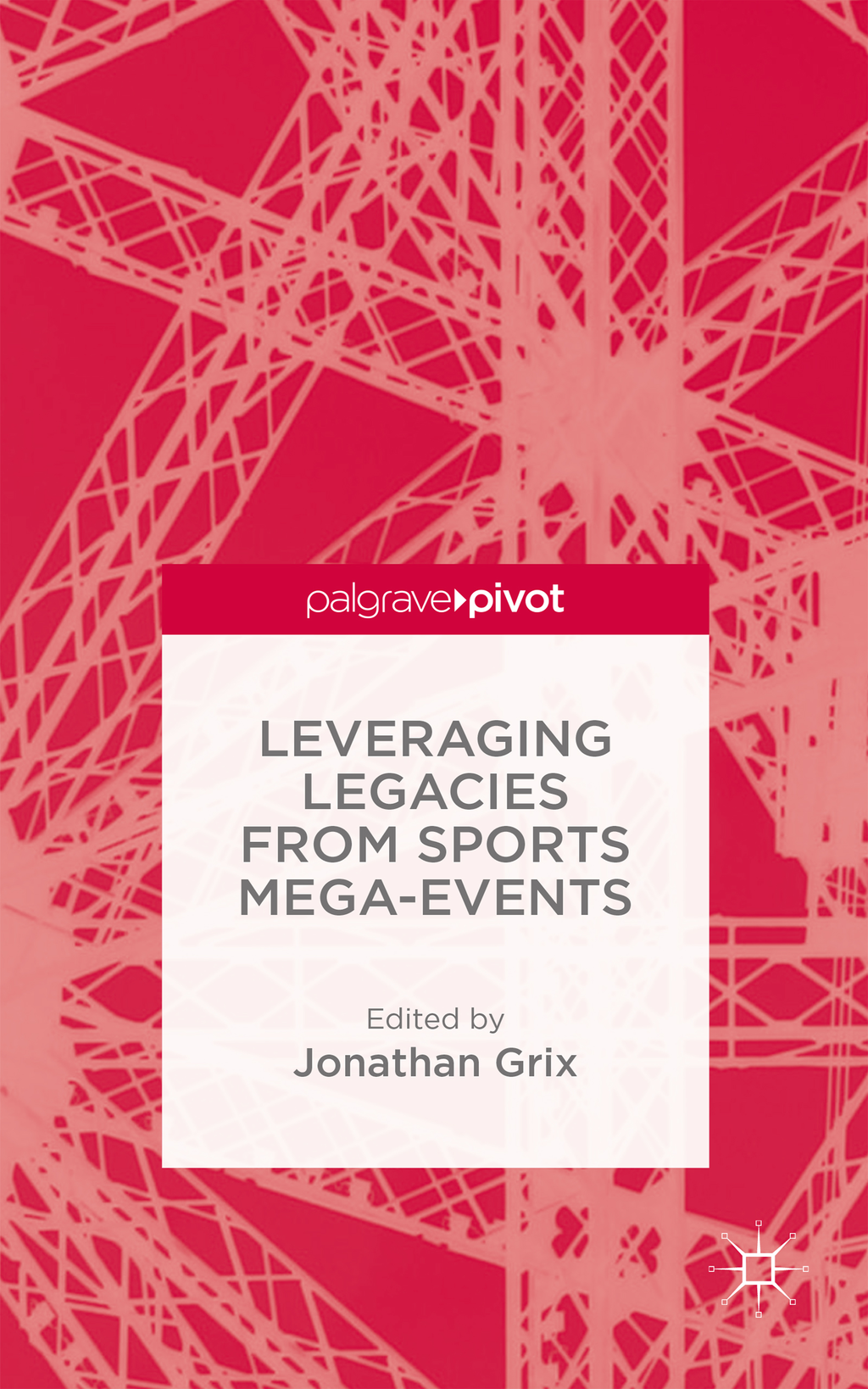 Leveraging Legacies from Sports Mega-Events Concepts and Cases