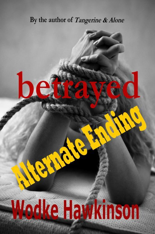 Betrayed: Alternate Ending