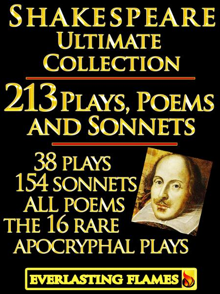 William Shakespeare Complete Works Ultimate Collection: 213 Plays, Poems & Sonnets including the 16 rare, 'hard-to-get' Apocryphal Plays PLUS: FREE BONUS Material By: William Shakespeare, Editor: Darryl Marks