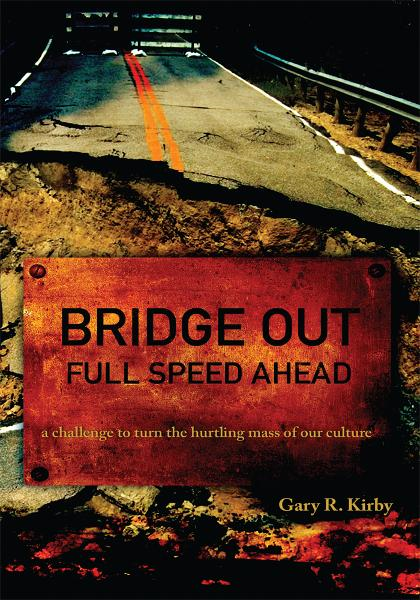 BRIDGE OUT By: Gary Kirby