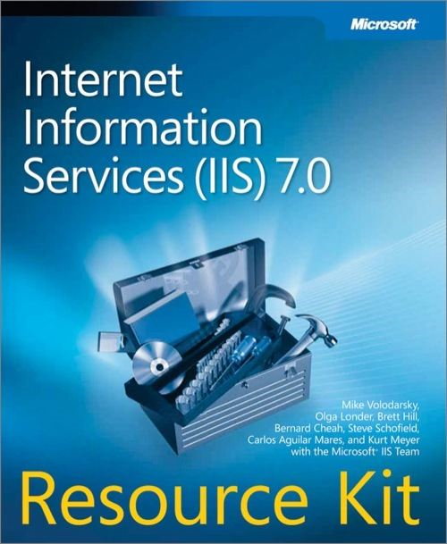 Internet Information Services (IIS) 7.0 Resource Kit By: Bernard Cheah,Brett Hill,Carlos Aguiar Mares,Kurt Meyer,Microsoft IIS Team,Mike Volordarsky,Olga M. Londer,Steve Schofield