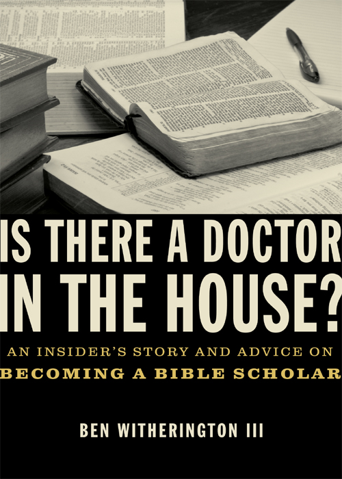Is there a Doctor in the House? By: Ben   Witherington III