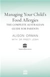 Managing Your Child's Food Allergies: The Complete Australian Guide For Parents:
