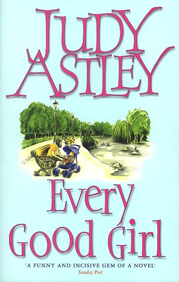 Every Good Girl By: Judy Astley