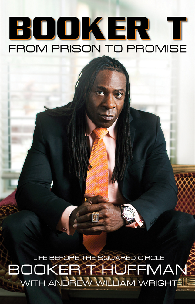 Booker T: From Prison to Promise By: Andrew William Wright,Booker T Huffman