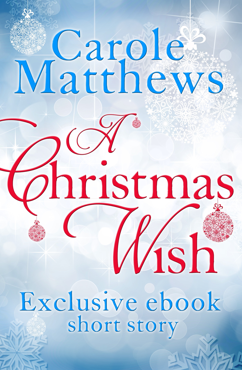 A Christmas Wish A twenty-minute festive read from Carole Matthews