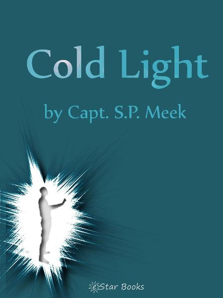 Cold Light By: Capt SP Meek