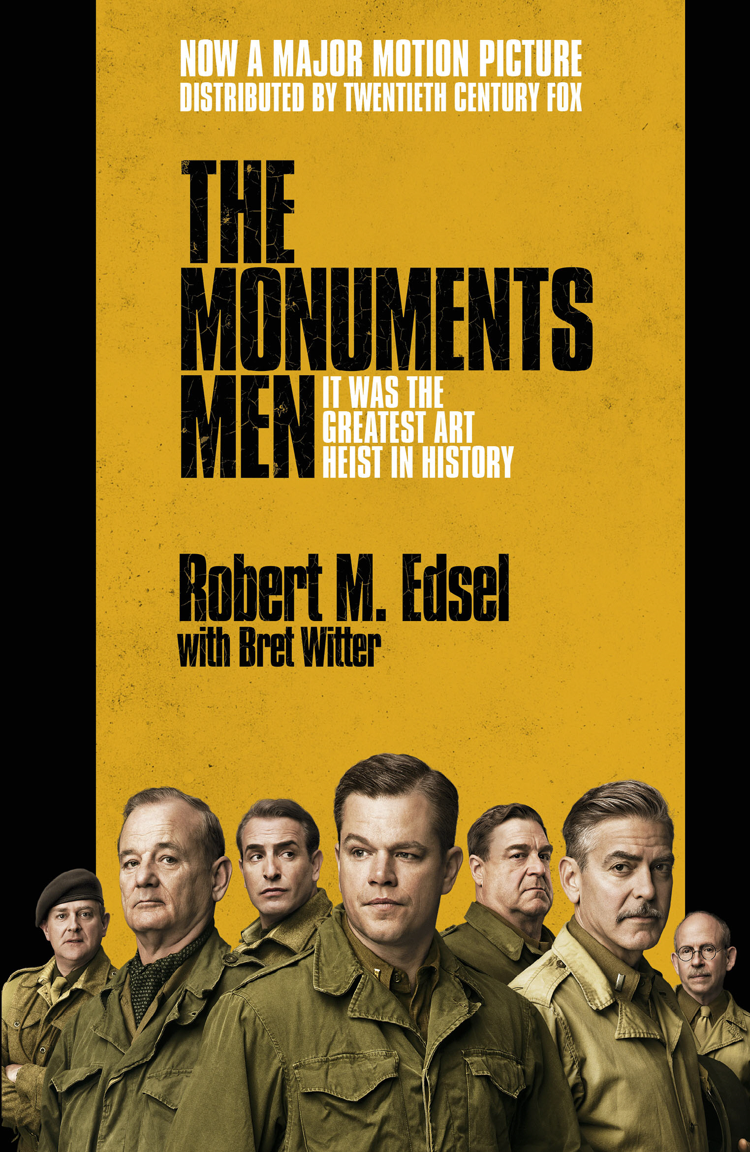 The Monuments Men Allied Heroes,  Nazi Thieves and the Greatest Treasure Hunt in History