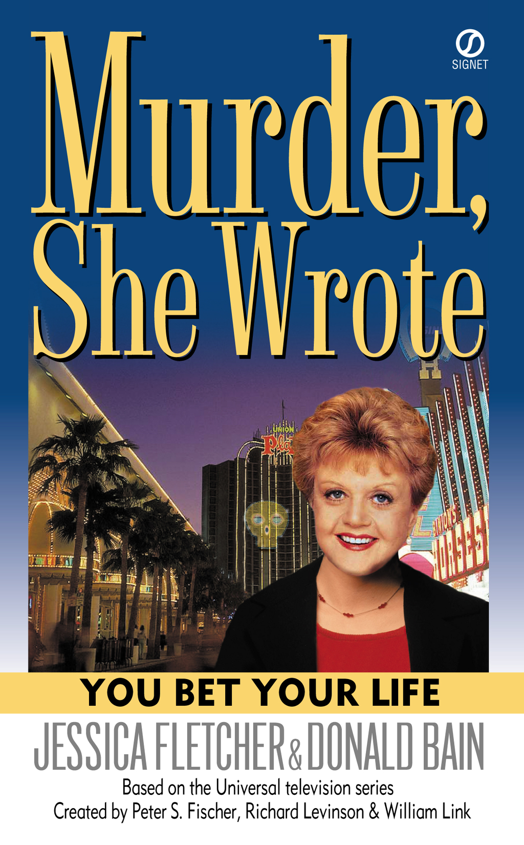 Murder, She Wrote: You Bet Your Life By: Donald Bain,Jessica Fletcher