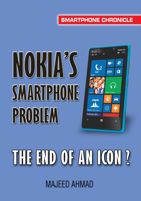 Nokia's Smartphone Problem: The End of an Icon? By: Majeed Ahmad Kamran