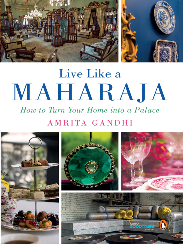 Live Like a Maharaja How to Turn Your Home into a Palace