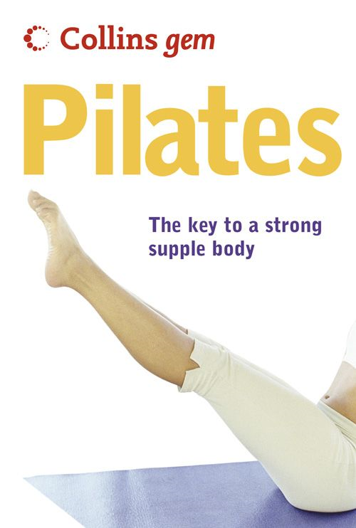 Pilates (Collins Gem) By: Collins