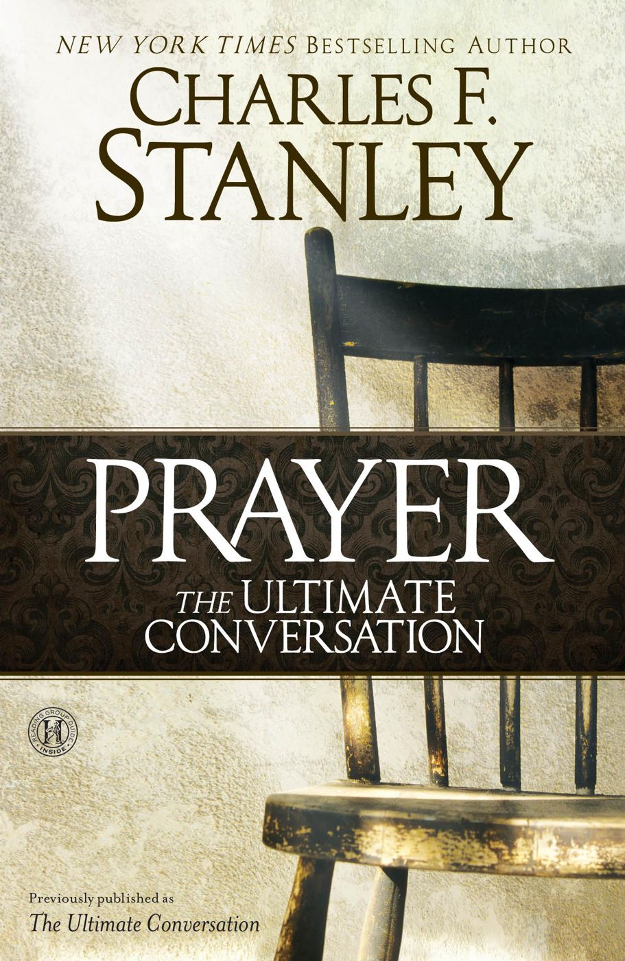 The Ultimate Conversation By: Charles F. Stanley