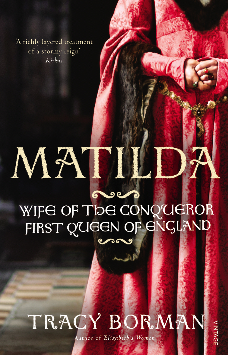 Matilda Wife of the Conqueror, First Queen of England