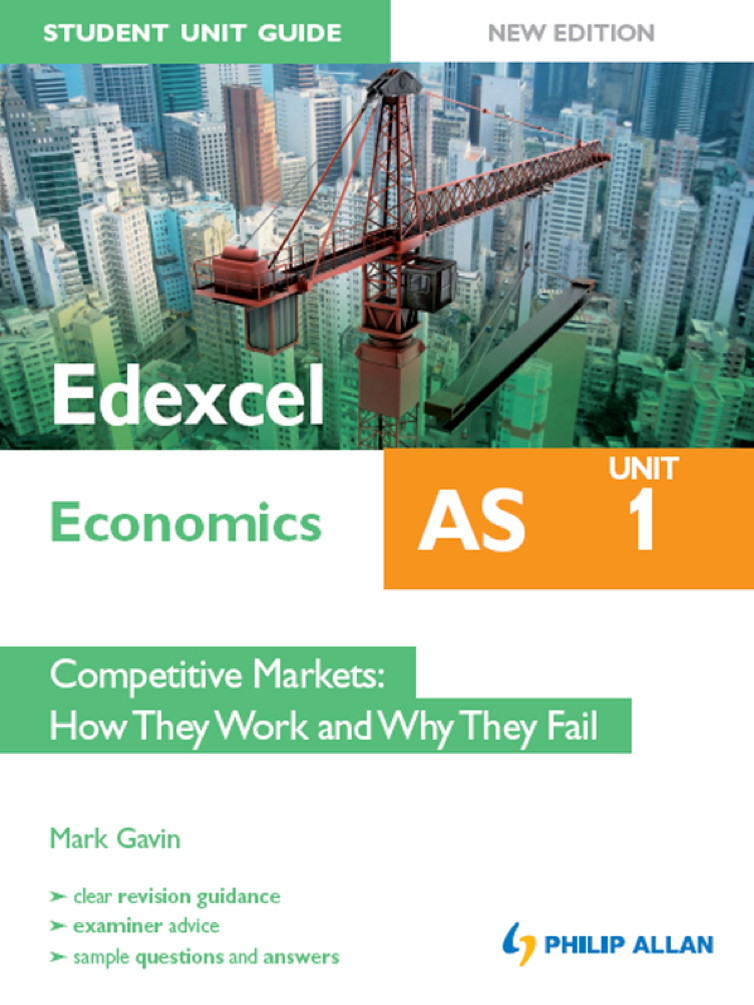 Edexcel AS Economics Student Unit Guide: Unit 1 Competitive Markets - How They Work and Why They Fail