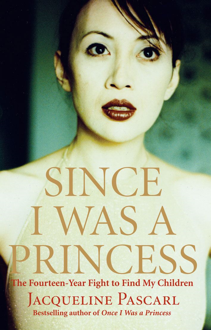 Since I Was a Princess The Fourteen-Year Fight to Find My Children