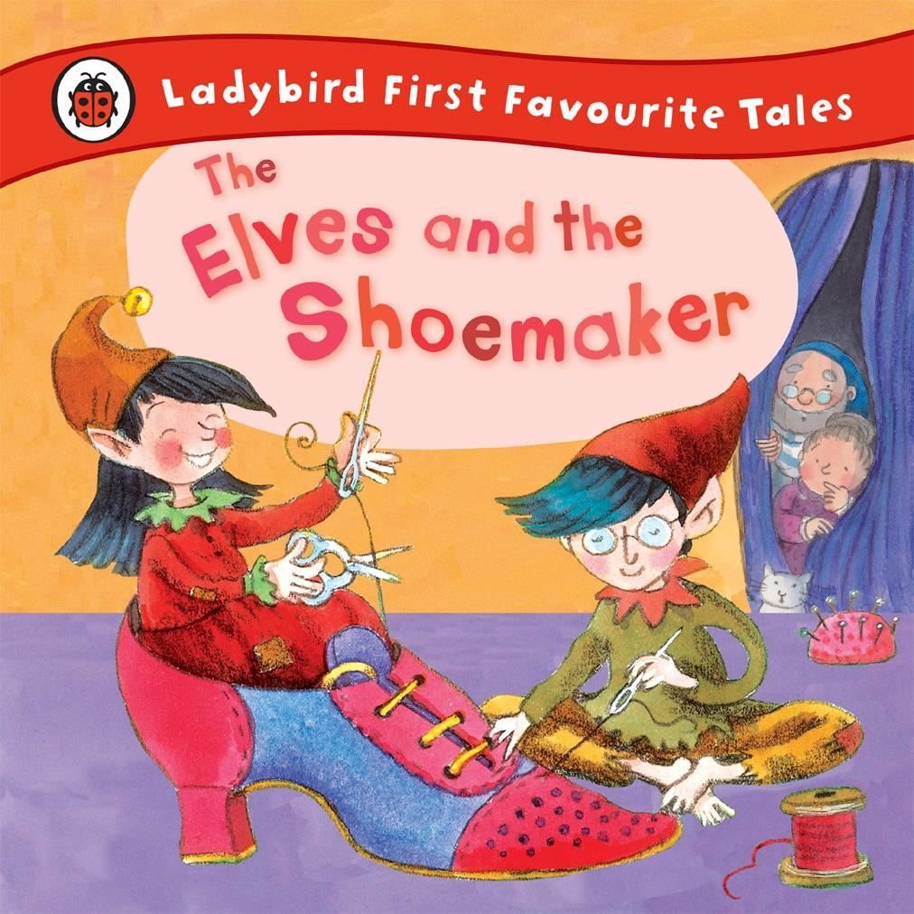 The Elves and the Shoemaker: Ladybird First Favourite Tales First Favourite Tales