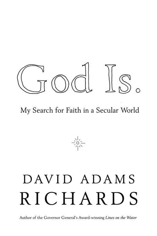 God Is. By: David Adams Richards