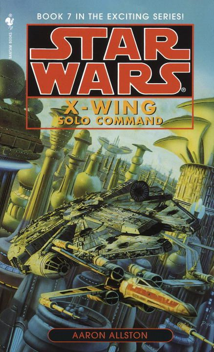 Solo Command: Star Wars (X-Wing) By: Aaron Allston