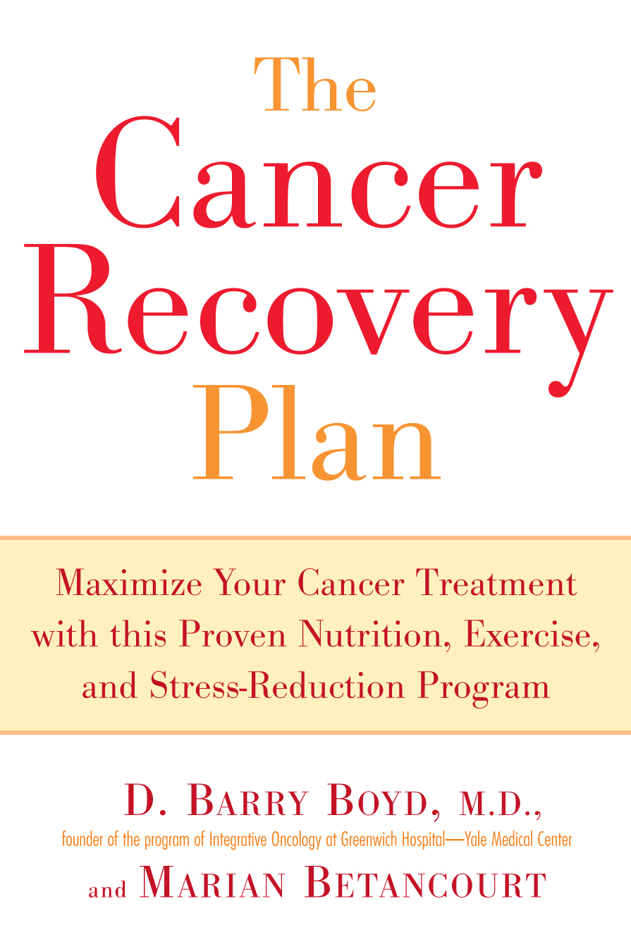 The Cancer Recovery Plan By: Barry Boyd,Marian Betancourt
