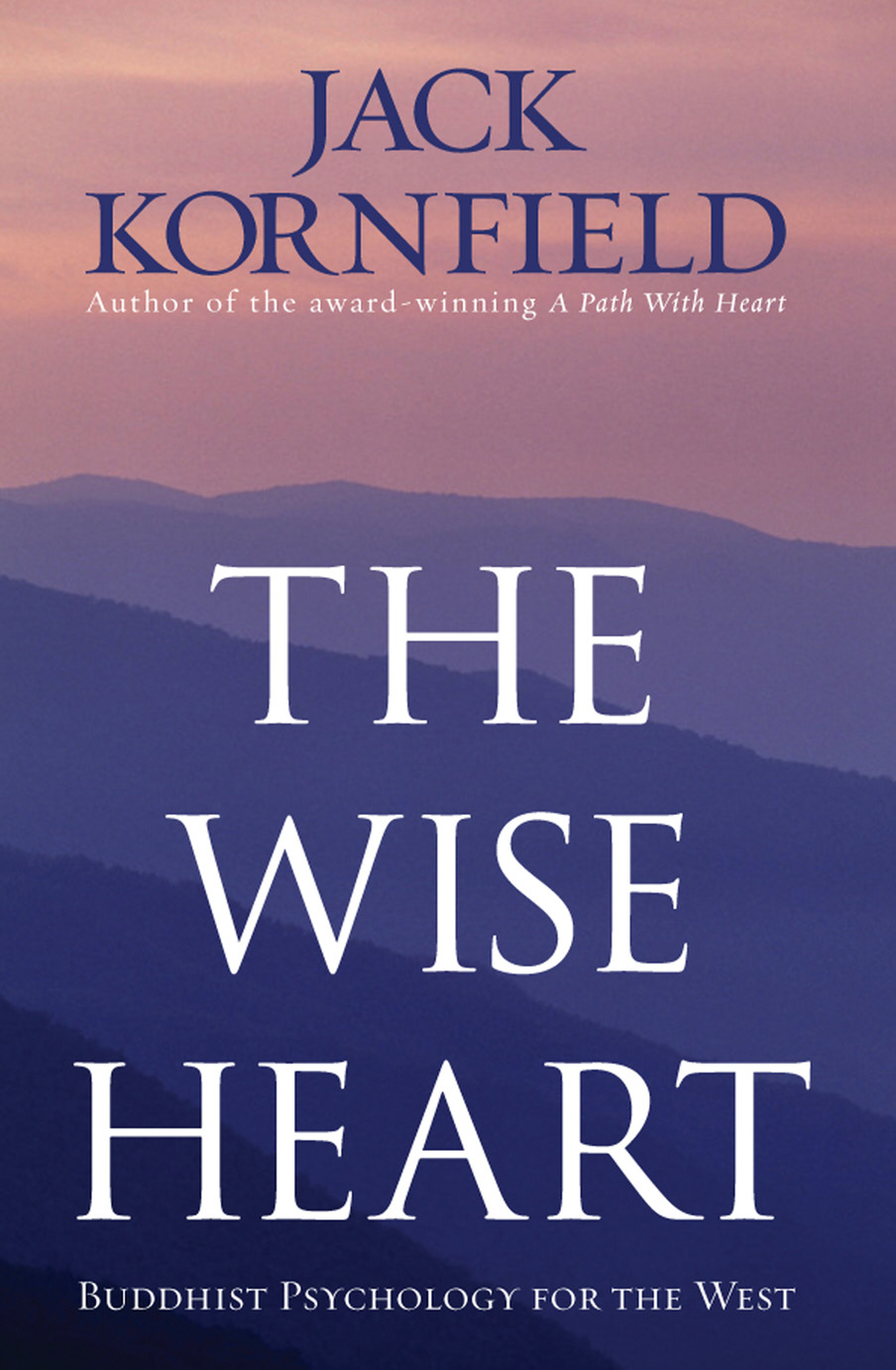 The Wise Heart Buddhist Psychology for the West