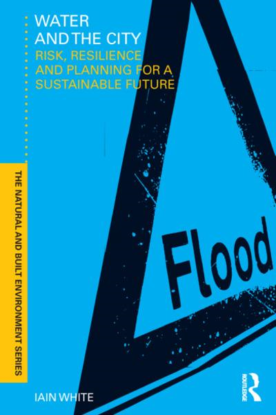 Water and the City Risk, Resilience and Planning for a Sustainable Future