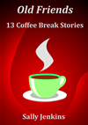 Old Friends - 13 Coffee Break Stories