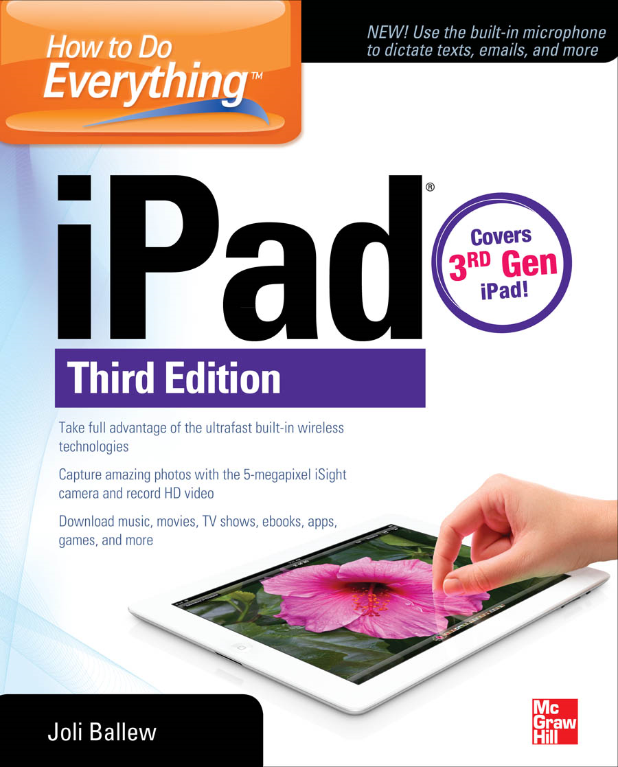 How to Do Everything: iPad, 3rd Edition : covers 3rd Gen iPad: covers 3rd Gen iPad By: Joli Ballew