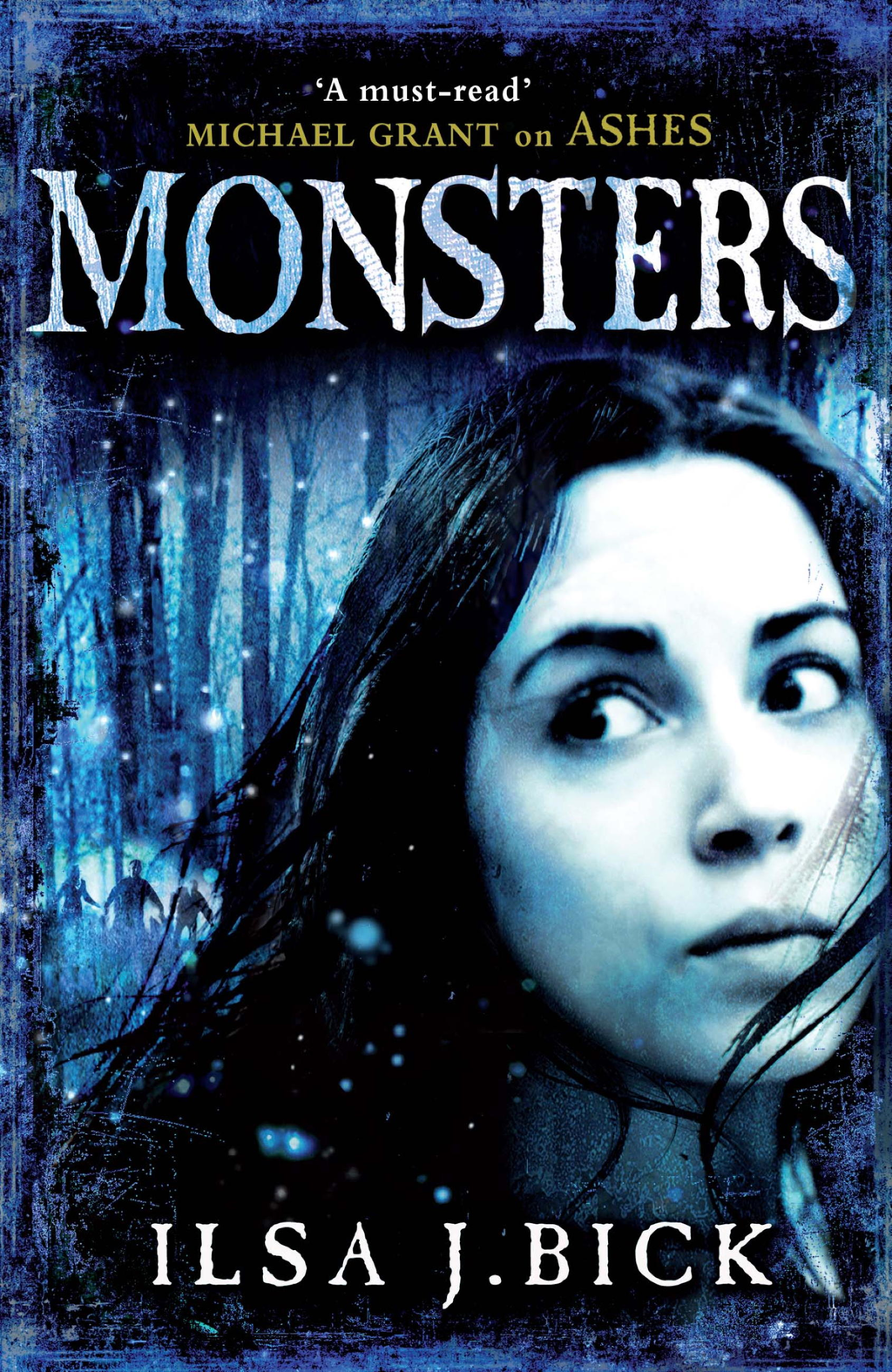 Monsters The Third and Final Book in the Ashes Trilogy