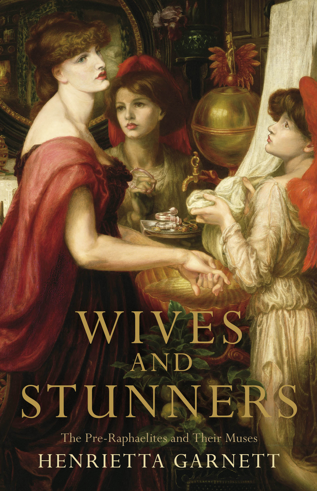 Wives and Stunners The Pre-Raphaelites and Their Muses