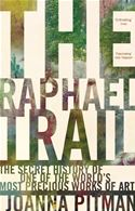 download The Raphael Trail: The Secret History of One of the World's Most Precious Works of Art book