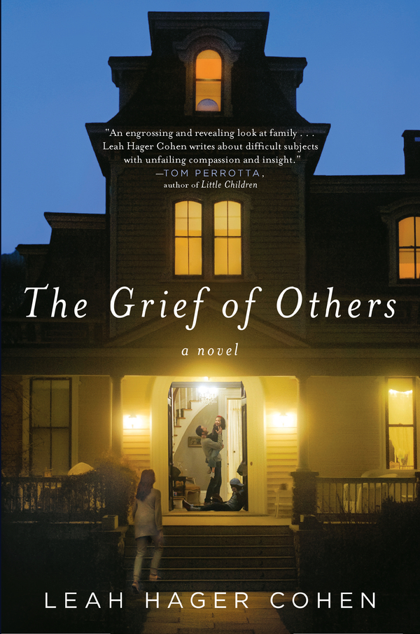 The Grief of Others By: Leah Hager Cohen