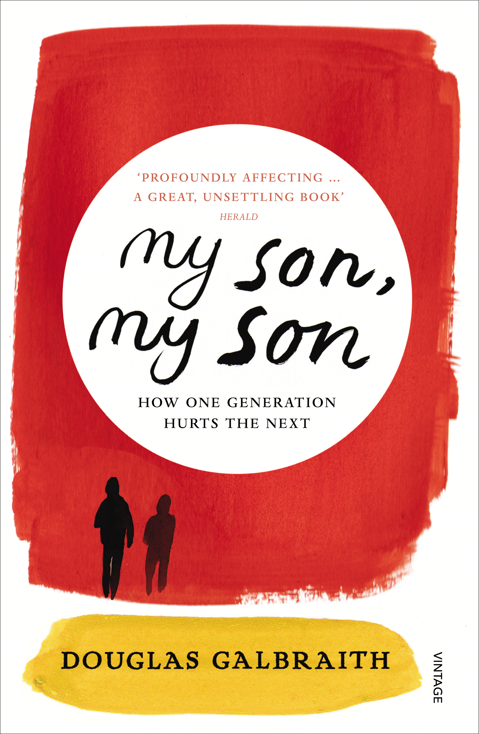 my son,  my son how one generation hurts the next