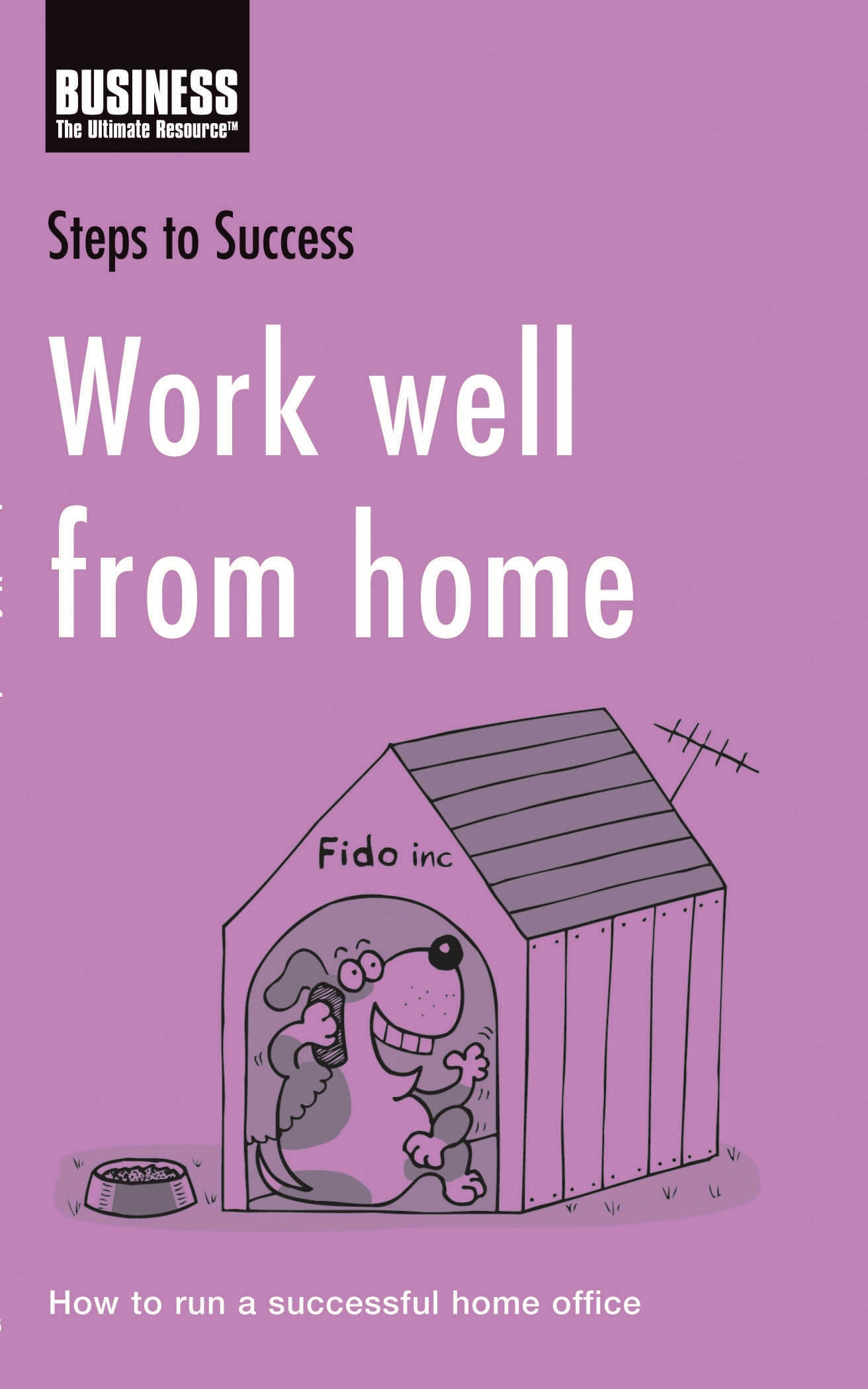 Work well from home How to run a successful home office