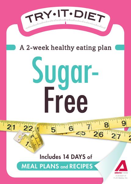 Try-It Diet - Sugar-Free: A two-week healthy eating plan