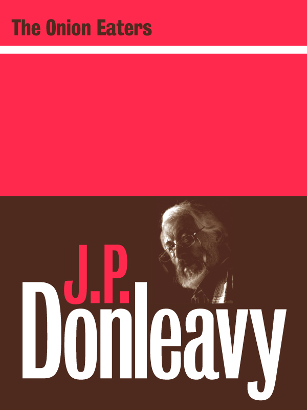 The Onion Eaters By: J.P. Donleavy