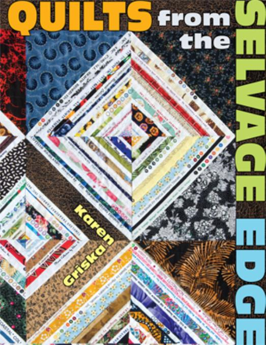 Quilts from the Selvage Edge By: Griska, Karen