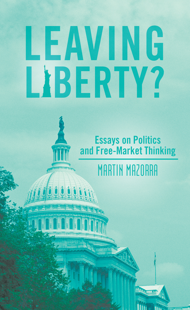 Leaving Liberty? By: Martin Mazorra