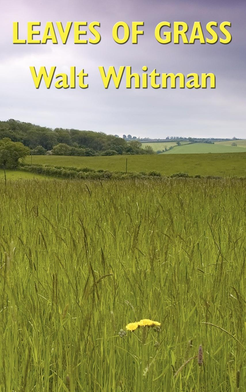 Leaves of Grass By: Walt Whitman